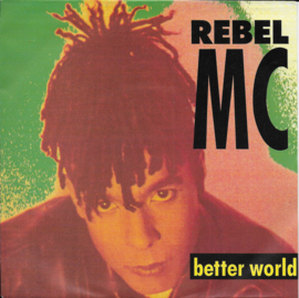 Rebel MC - Better world