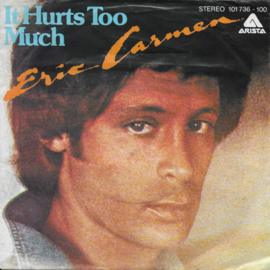 Eric Carmen - It hurts too much