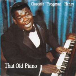Clarence Frogman Henry - That old piano