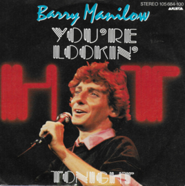 Barry Manilow - You're lookin' hot tonight