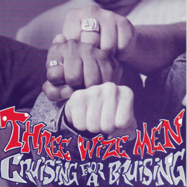 Three Wize Men - Cruisng for a bruising