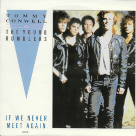 Tommy Conwell & The Young Rumblers - If we never meet again