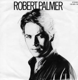 Robert Palmer - Bad case of lovin' you (doctor, doctor) (Duitse uitgave)