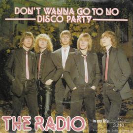 Radio - Don't wanna go to no disco party