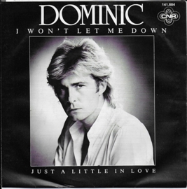 Dominic - I won't let me down