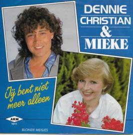 Dennie Christian & Mieke - Jij bent niet meer alleen