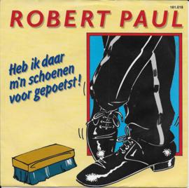 Robert Paul - Heb ik daar m'n schoenen voor gepoetst