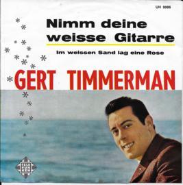 Gert Timmerman - Nimm deine weisse gitarre