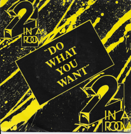 2 in a Room - Do what you want