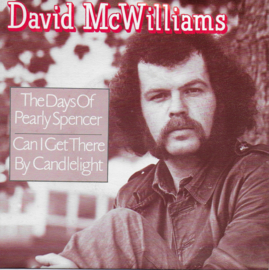 David McWilliams - The days of Pearly Spencer / Can i get there by candelight