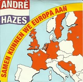 Andre Hazes - Samen kunnen we Europa aan
