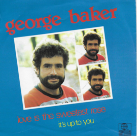 George Baker - Love is the sweetest rose
