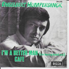 Engelbert Humperdinck - I'm a better man (for having loved you)