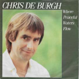 Chris de Burgh - Where peaceful waters flow