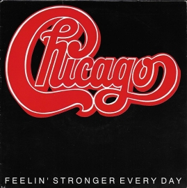 Chicago - Feelin' stronger every day (1990 uitgave)