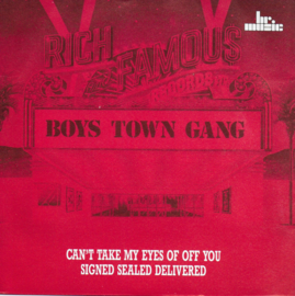 Boys Town Gang - Can't take my eyes of off you / Signed sealed delivered
