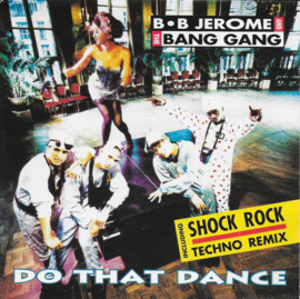 B.B. Jerome and the Bang Gang - Do that dance