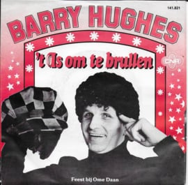 Barry Hughes - 't is om te brullen