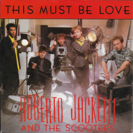 Roberto Jacketti and The Scooters - This must be love