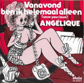 Angelique - Vanavond ben ik helemaal alleen