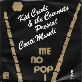 Kid Creole and the Coconuts present Coati Mundi - Que pasa, Me no pop i