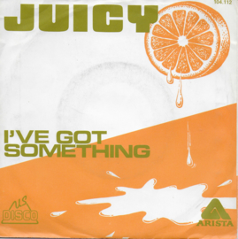 Juicy - I've got something