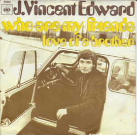 J. Vincent Edward - Who are my friends