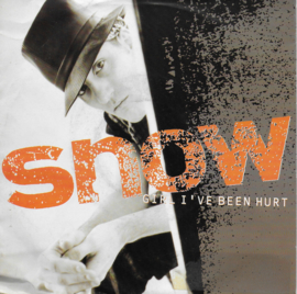 Snow - Girl i've been hurt