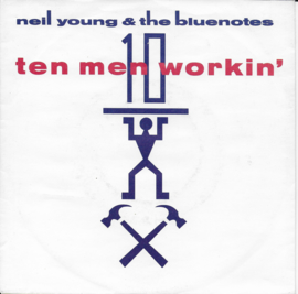 Neil Young & The Bluenotes - Ten men workin'