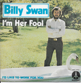 Billy Swan - I'm her fool