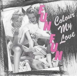 Fun Fun - Colour my love
