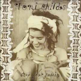 Toni Childs - Stop your fussin