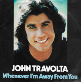 John Travolta - Whenever I'm away from you (Engelse uitgave)