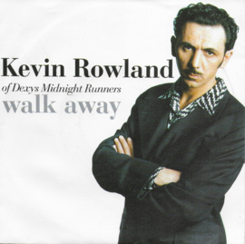 Kevin Rowland of Dexy's Midnight Runners - Walk away