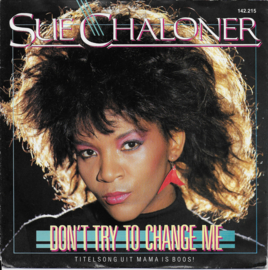 Sue Chaloner - Don't try to change me