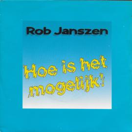Rob Janszen - Hoe is het mogelijk!