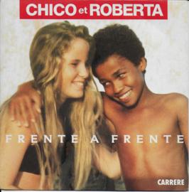 Chico et Roberta - Frente a frente