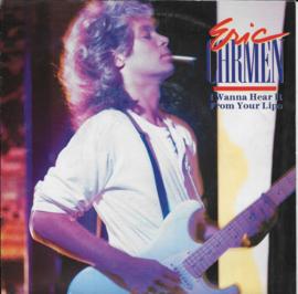 Eric Carmen - I wanna hear it from your lips