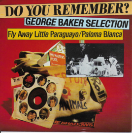 George Baker Selection - Fly away little paraguayo / Paloma blanca