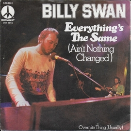 Billy Swan - Everything's the same (ain't nothing changed)