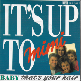 It's up to Mimi - Baby that's your hair