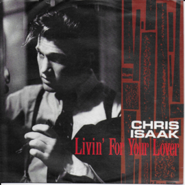 Chris Isaak - Livin' for your lover