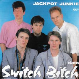 Switch Bitch - Jackpot junkie