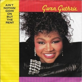 Gwen Guthrie - Ain't nothin' goin' on but the rent