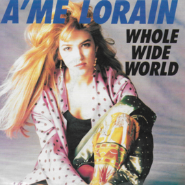 A'me Lorain - Whole wide world