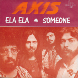 Axis - Ela Ela / Someone