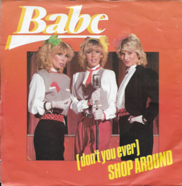 Babe - (don't you ever) Shop around