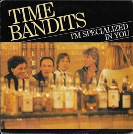 Time Bandits - I'm specialized in you