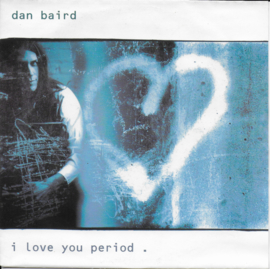 Dan Baird - I love you period