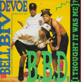 Bell Biv Devoe - B.B.D. (I thought it was me)? (Engelse uitgave)